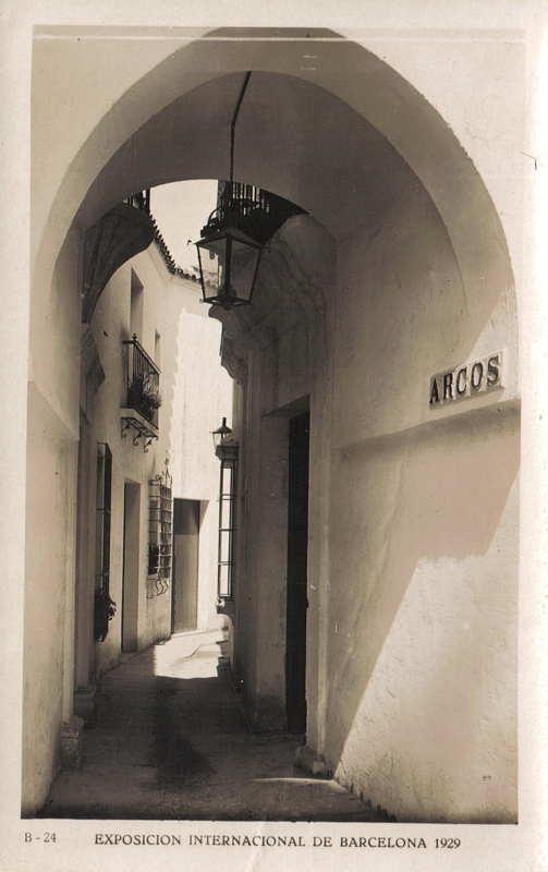 Expo Barcelona 1929 - El Pueblo Espanol - Calle de Arcos