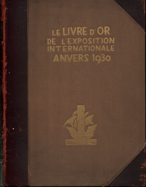 Le livre d or de l Exposition Internationale Coloniale, Maritime et d Art Flamand - Anvers 1930