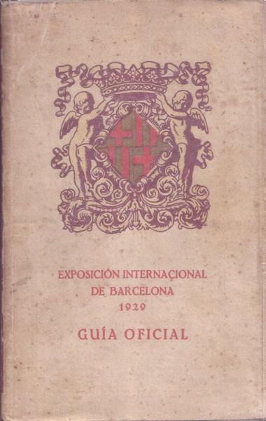 Book - Exposicion Internacional de Barcelona 1929 - Guia Oficial
