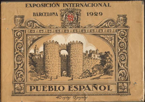 Book - Exposicion Internacional Barcelona 1929 - Pueblo Espanol