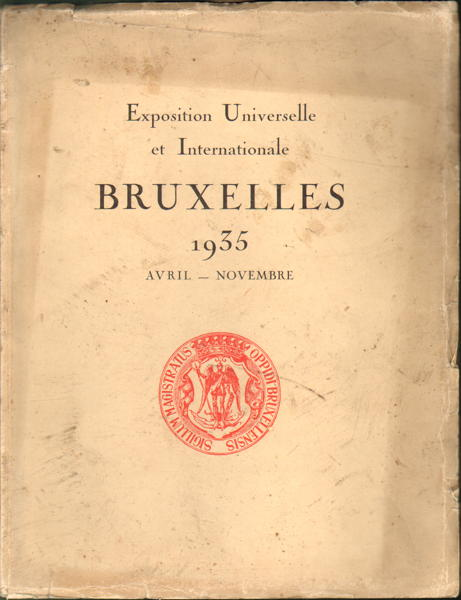 Livre - Exposition Universelle et Internationale - Bruxelles 1935 - Avril - Novembre