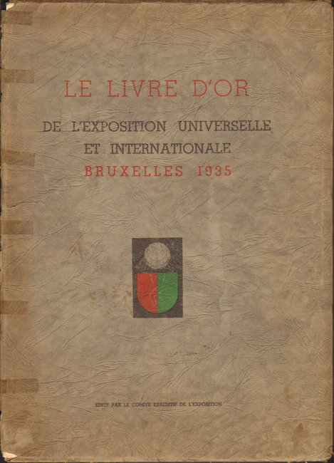 Le Livre d Or de l Exposition Universelle et Internationale - Bruxelles 1935