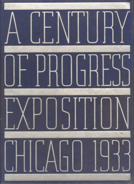 Book - A Century Of Progress - Exposition Chicago 1933