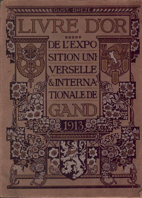 Livre d Or de l Exposition Universelle et Internationale de Gand 1913