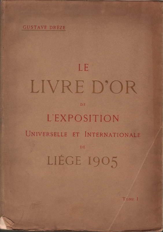 Livre d Or de l Exposition Universelle et Internationale de Liège 1905
