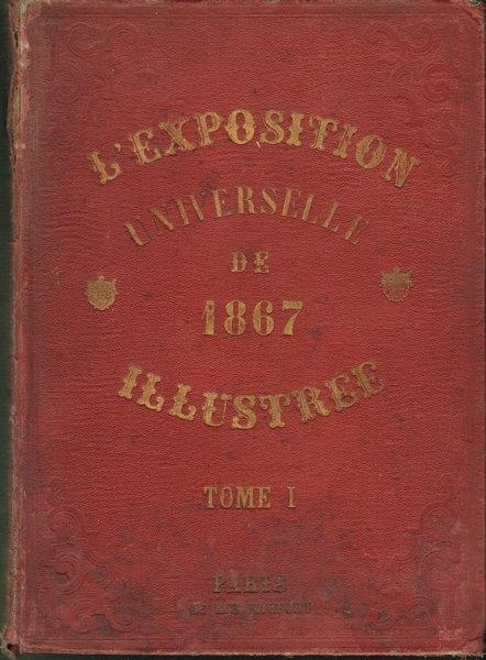 Exposition Universelle de 1867 Illustrée