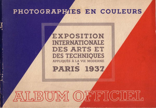 Photographies en Couleurs - Exposition Internationale des Arts et des Techniques appliqués à la Vie Moderne - Paris 1937 - Album Officiel
