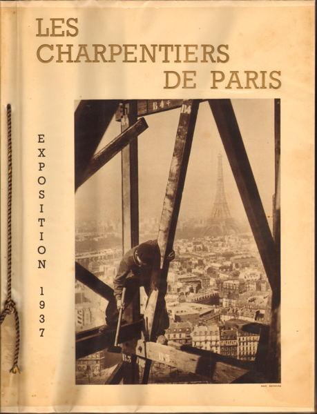 Livre - Les Charpentiers de Paris - Exposition de 1937