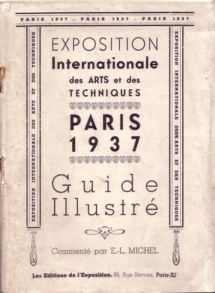 Exposition Internationale des Arts et des Techniques - Paris 1937 - Guide Illustré