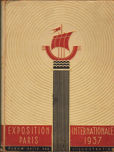 L Illustration - Exposition Internationale Paris 1937