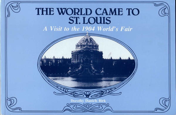 Book - The World came to St Louis - A visit to the 1904 World s Fair